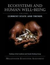 Ecosystems and Human Well-Being: Current State and Trends: Findings of the Condi