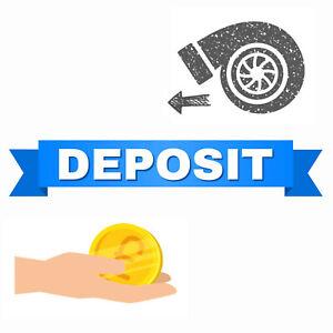 Deposit for Old/Broken Turbocharger.