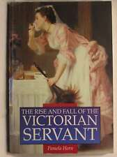 The Rise and Fall of the Victorian Servant (Illustrated History Paperbacks), Hor