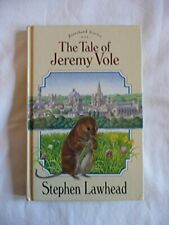 The Tale of Jeremy Vole (Riverbank) by Lawhead, Stephen Hardback Book The Fast