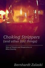 Choking Strippers (and other bad things): Tales of Shame and Desperation in Wine