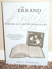 THE ERRAND OF ANGELS SERVING AS A SISTER MISSIONARY by Amy Finnegan 1E MORMON PB