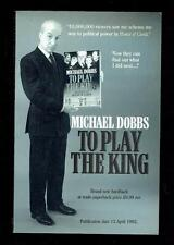 Dobbs, Michael; To Play The King. Uncorrected Proof Copy. 1992 VG