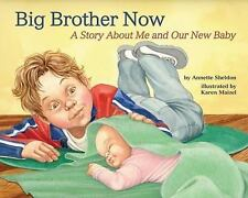 Big Brother Now : A Story about Me and Our New Baby by Annette Sheldon (2008,...