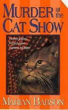 Murder at the Cat Show by Marian Babson (2003, Paperback) Cozy Mystery