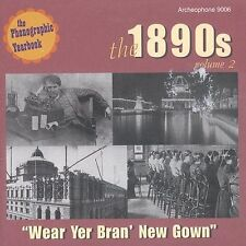 The 1890's, Vol. 2: Wear Yer Bran' New Gown by Various Artists (CD, Dec-2003, Ar