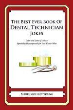The Best Ever Book Dental Technician Jokes Lots Lots J by Young Mark Geoffrey