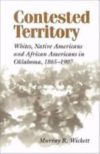 Contested Territory  Whites, Native Americans, and African Americans in Oklahoma