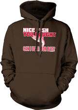 Nice Fish You Caught Can I Use It For Bait Funny Lure Hoodie Pullover Sweatshirt