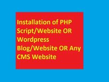Installation of PHP Script/Website OR Wordpress Blog/Website OR Any CMS Website