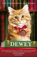 Dewey: The Small-town Library-cat Who Touched the World by Vicki Myron...