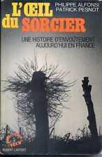 L'OEIL DU SORCIER - HISTOIRE D'ENVOÛTEMENT AUJOURD'HUI EN FRANCE - 1973
