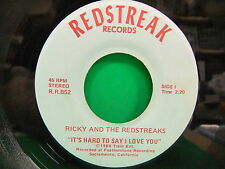 Ricky And The Redstreaks It's Hard To Say I Love You / Pretty Woman 1980 45 52