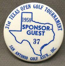 "1958 TEXAS OPEN GOLF TOURNAMENT Sponsor Guest SAN ANTONIO 2.25"" pinback button ^"