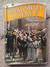 WHAT SHALL I READ BY EDWARD ALBERT 1943 HARDBACK BOOK