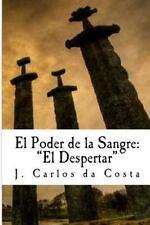 El Poder de la Sangre: El Poder de la Sangre : El Despertar by J. Carlos da...