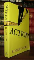 Cort, Robert ACTION!  A Novel 1st Edition 1st Printing