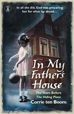 In My Father's House: The Years before 'The Hiding Place' by Corrie Ten Boom.