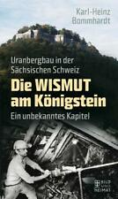 Die Wismut am Königstein von Karl-Heinz Bommhardt (2015, Taschenbuch)