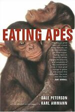 California Studies in Food and Culture: Eating Apes 6 by Dale Peterson (2004,...