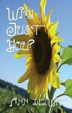 Why Just You? by Ann De Wit (2014, Paperback)