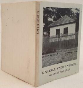 LETTERATURA UNGHERIA EDITH BRUCK E' NATALE VADO A VEDERE 1962 MINIATURA