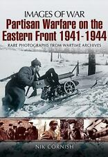 Partisan Warfare on the Eastern Front 1941-1944 (Images of War), Cornish, Nik
