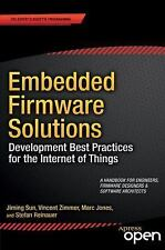 Embedded Firmware Solutions : Development Best Practices for the Internet of...