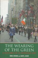 The Wearing of the Green: A History of St Patrick's Day; Mike Cronin HC  1st Ed.