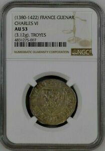 France 1380 - 1422 Silver Guenar NGC AU 53 King Charles VI Troyes