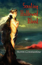 Scenting Hallowed Blood,     By  Storm Constantine,   GC~P/B    FAST~N~FREE POST