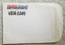 DODGE SHELBY MOTORSPORTS WAYNE COUNTY MEDIA INFO PRESS KIT