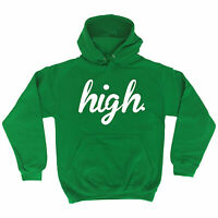 High HOODIE hoody birthday slogan funny quote sayings weed gift