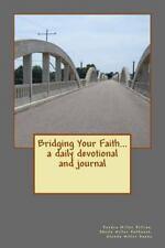 Bridging Your Faith... a Daily Devotional and Journal by Sandra Killian...