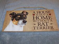 """""""A House is Not A Home Without A Rat Terrier"""" 5x10 Wooden Dog Sign L@@K"""