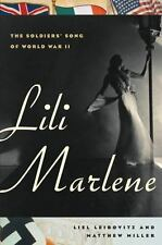 Lili Marlene:The Soldiers' Song of World War ll by Miller & Leibovitz 2008 HC/DJ