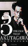 Modern Japanese Classics: 3 Strange Tales by Ryunosuke Akutagawa (2012,...