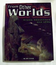 From Other Worlds, Aliens, Abductions and UFO`s by Hilary Evans