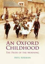 An Oxford Childhood: The Pride of the Morning by Phyl Surman (Paperback, 2009)