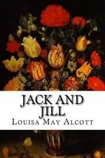 Jack and Jill: A Village Story by Alcott, Louisa May 9781519798978 -Paperback
