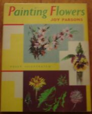 Painting Flowers by Joy Parsons (1964) First Edition