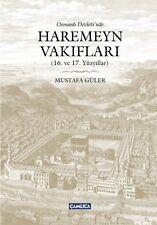 OTTOMAN MECCA MEDINA VAQF Osmanlı Devleti'nde Haremeyn Vakıfları 16-17. YY