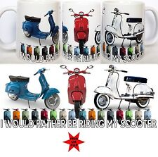 SCOOTER MUG, I Would Rather Be Riding My Scooter, Pictures of Vespa Scooters