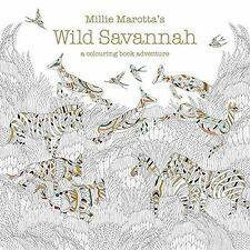 Millie Marotta's Wild Savannah: A Colouring Book Adventure by Millie Marotta...