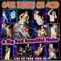 Gaye Bykers On Acid - A Big Bad Beautiful Noize On Tour 8690 [CD]