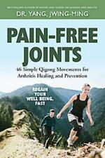 PAIN-FREE JOINTS - YANG, JWING-MING, DR. - NEW PAPERBACK