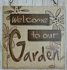 Wall Plaque Welcome To Our Garden Sign Brown Mum Dad Grandparents Gift SG1629