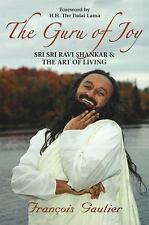The Guru of Joy: Sri Sri Ravi Shankar and the Art of Living [ Gautier, Franois ]