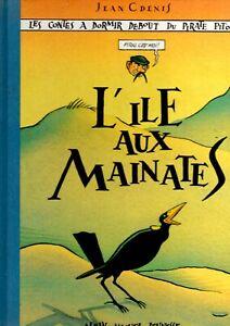 L'ILE  AUX  MAINATES  en TBE  EDITIONS  ALBIN  MICHEL  SEPTEMBRE  1994