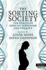 The Sorting Society: The Ethics of Genetic Screening and Therapy, , Very Good co